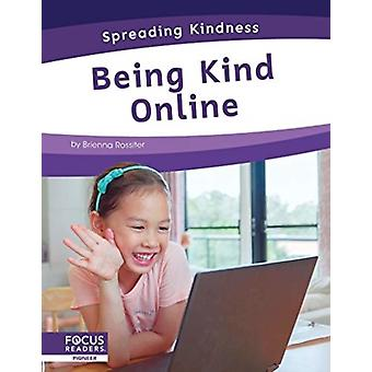 Spreading Kindness Being Kind Online by Brienna Rossiter
