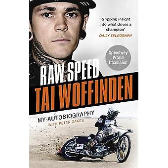 Raw Speed  The Autobiography of the ThreeTimes World Speedway Champion The Perfect Christmas Gift for any Motorsport Fan
