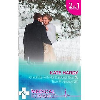 Christmas With Her Daredevil Doc  Their Pregnancy Gift Christmas with Her Daredevil Doc Miracles at Muswell Hill Hospital  Their Pregnancy Gift Miracles at Muswell Hill Hospital