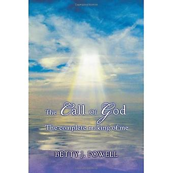 The Call of God: The Complete Making of Me