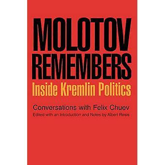 Molotov Remembers Inside Kremlin Politics by Molotov & V. M.