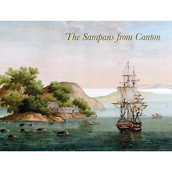 The Sampans from Canton by Kurt AlmqvistKenneth NybergSvante NordinMagnus OlaussonKerstin BarupTorbjoern LodenJeremy Franks