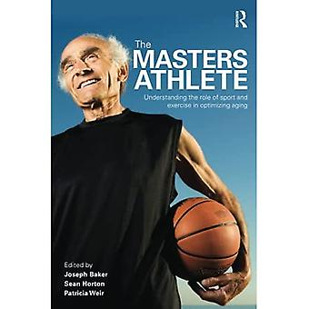 Master Athletes: Understanding the Role of Exercise in Optimizing Aging