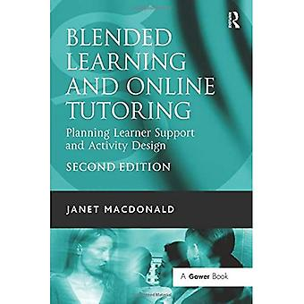 Blended Learning and Online Tutoring: Planning Learner Support and Activity Design