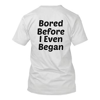 Bored Before I Even Began Back Print Men's Funny Shirt Bold Statement Tee Funny Shirt