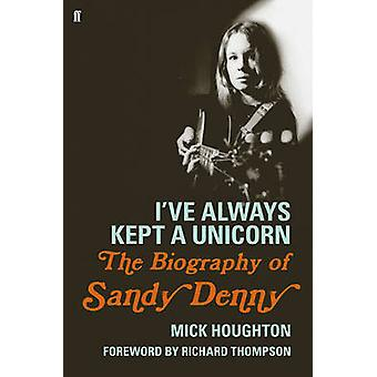 Ive Always Kept a Unicorn by Mick Houghton