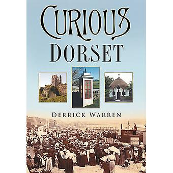 Curious Dorset by Derrick Warren - 9780750937337 Book