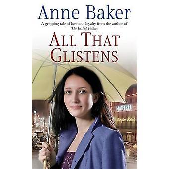 Wszystko, co błyszczy przez Anne Baker - 9780755340798 książki