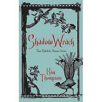 Shadow Wrack by Kim Thompson - 9781459732056 Book