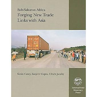 Sub-Saharan Africa - Forging New Trade Links with Asia by Kevin Carey