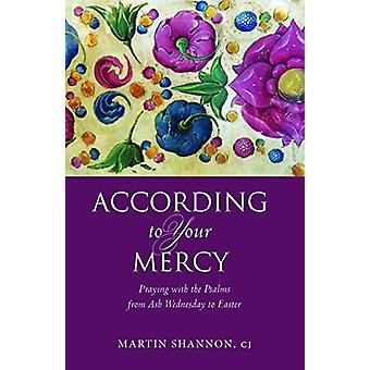 According to Your Mercy - Praying with the Psalms from Ash Wednesday t