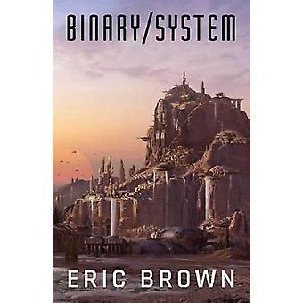 Binärt System av Eric Brown - 9781781085516 bok
