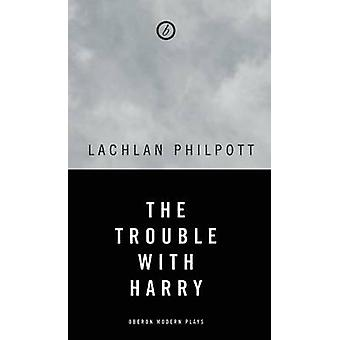 The Trouble with Harry von Lachlan Philpott - 9781783190829 Buch