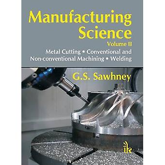 Manufacturing Science - Volume II by G. S. Sawhney - 9789382332725 Book