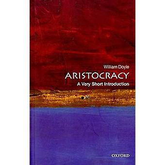 Aristokratin - en mycket kort introduktion av William Doyle - 97801992067