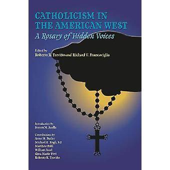 Katholicisme in het Amerikaanse Westen - een rozenkrans van verborgen stemmen door Robert