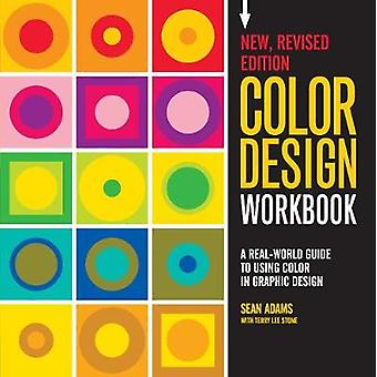 Color Design Workbook - New - Revised Edition - A Real World Guide to U