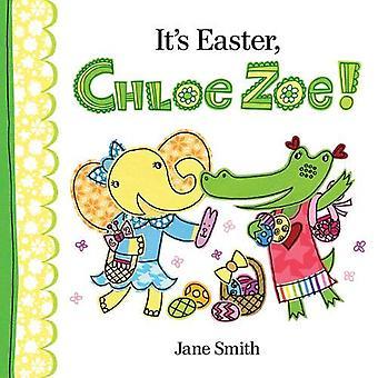 Es ist Ostern, Chloe Zoe!