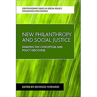 New Philanthropy and Social Justice: Debating the Conceptual and Policy Discourse (Contemporary Issues in Social Policy)