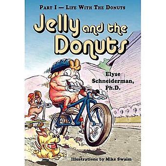 Jelly en de Donuts, deel I - leven met de Donuts