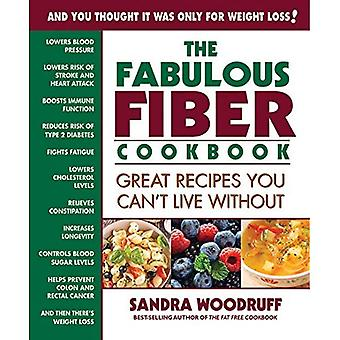The Fabulous Fiber Cookbook: Great Recipes You� Can't Live Without