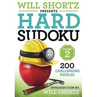 Will Shortz präsentiert harte Sudoku Volume 2: 200 herausfordernde Puzzles (schwer Sudoku)