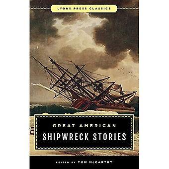 Great American Shipwreck Stories: Lyons Press Classics