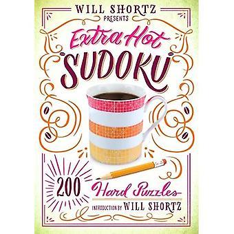 Will Shortz apresenta Sudoku Extra quente: 200 difícil quebra-cabeças: difícil Sudoku Volume 1