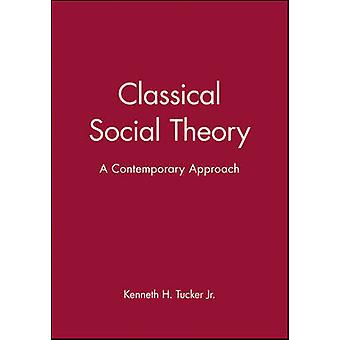 Classical Social Theory by Tucker