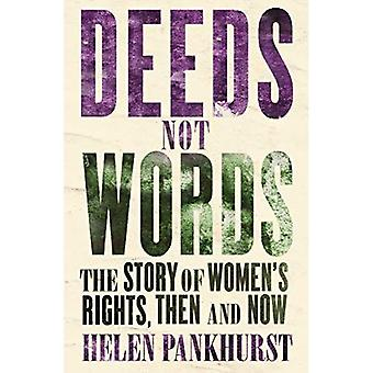 Deeds Not Words: The Story� of Women's Rights - Then and Now