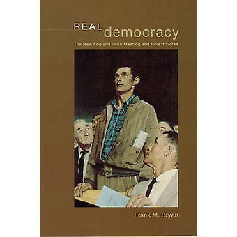 Real Democracy - The New England Town Meeting and How it Works by Fran