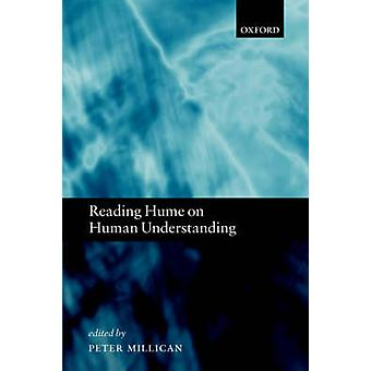 Reading Hume on Human Understanding Essays on the First Enquiry by Millican & P. J. R.