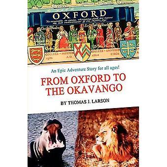 Von Oxford, dem Okavango von Larson & Thomas J.
