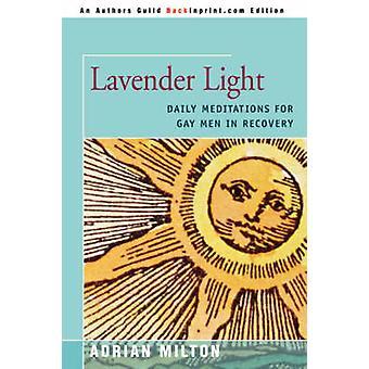 Lavanda luce meditazioni quotidiane per gli uomini Gay in recupero da Milton & Adrian