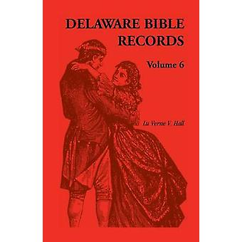 Delaware Bijbel Records Volume 6 door Virdin & Donald Odell