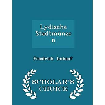 Lydische Stadtmnzen  Scholars Choice Edition by Imhoof & Friedrich