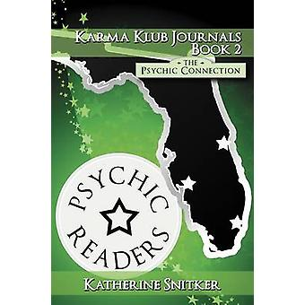 Karma Klub Journals Book2 The Psychic Connection by Snitker & Katherine