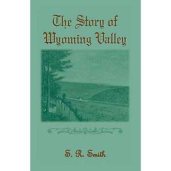 Het verhaal van de Wyoming Valley door Smith & S. R.