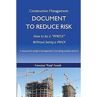 Construction Management Document to Reduce Risk by Farach & Francisco J.