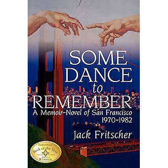 Une danse à mémoriser un MemoirNovel de San Francisco 19701982 par Fritscher & Jack