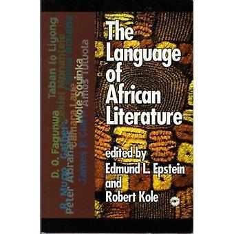 The Language Of African Literature by Edmund L. Epstein - 97808654353