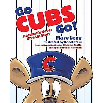 Go Cubs Go! by Marv Levy - 9780996674270 Book
