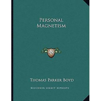 Personal Magnetism by Thomas Parker Boyd - 9781163008119 Book