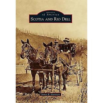 Scotia and Rio Dell by James R Garrison - 9781467133166 Book