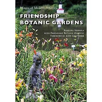 Friendship Botanic Gardens by Barbara Stodola - 9781467128384 Book