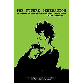 The Future Generation - The Zine-Book for Subculture Parents - Kids -