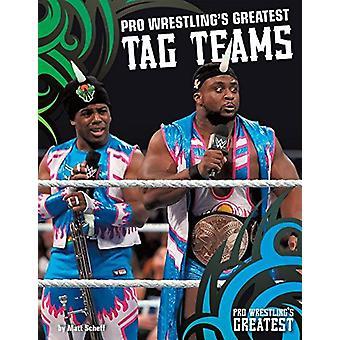Pro Wrestling's Greatest Tag Teams by Matt Scheff - 9781680784992 Book