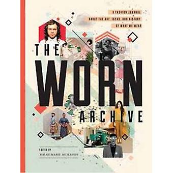 The Worn Archive - A Fashion Journal About the Art - Ideas - and Histo