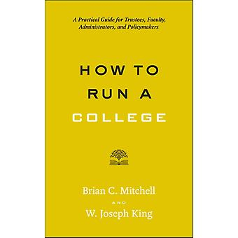 How to Run a College by Brian Mitchell