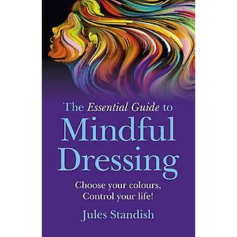Essential Guide to Mindful Dressing by Jules Standish